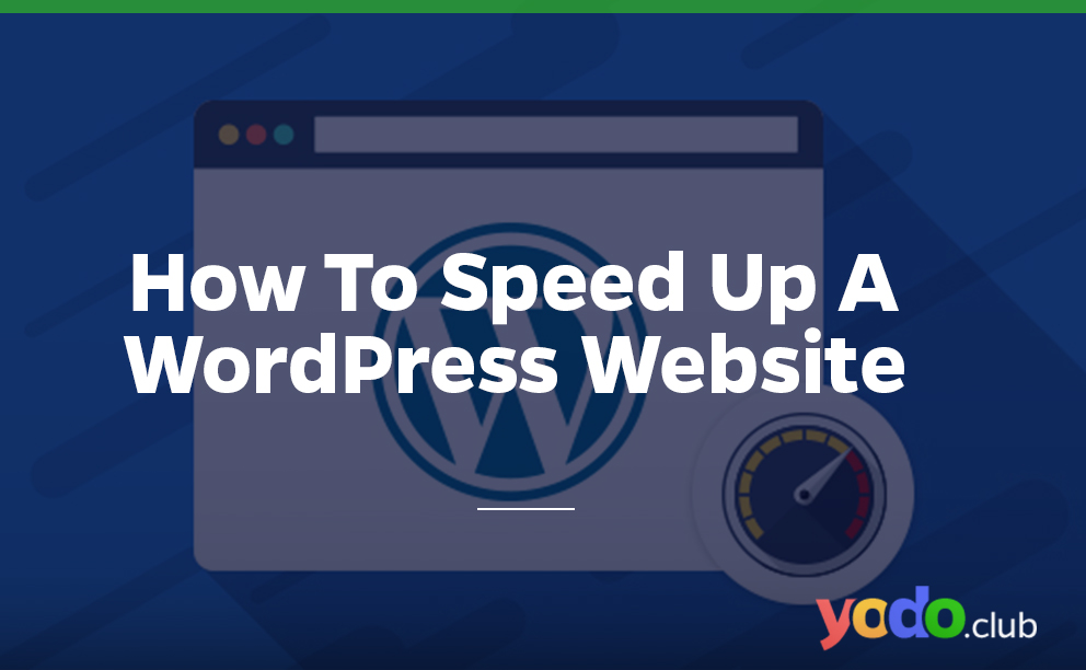 How to Speed Up A WordPress Website