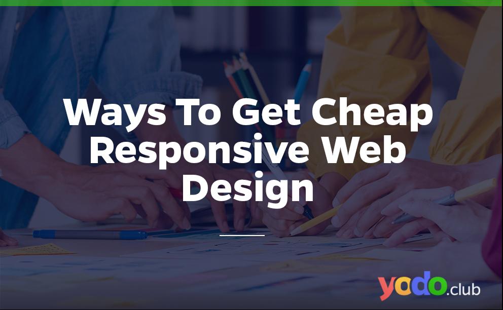 ways to get cheap responsive web design